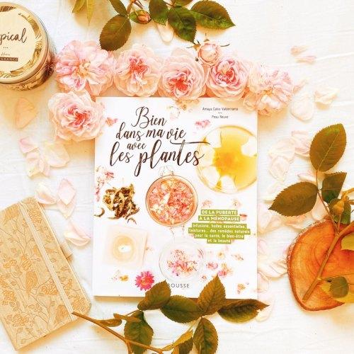 Bien dans ma vie avec les plantes Amaya Calvo Valderrama Peau Neuve Trouble Bibliomane